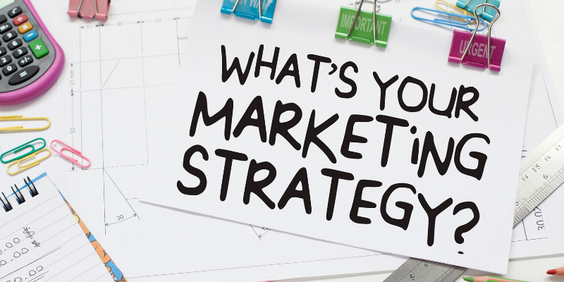 Digital Marketing Consultant - What is your marketing strategy