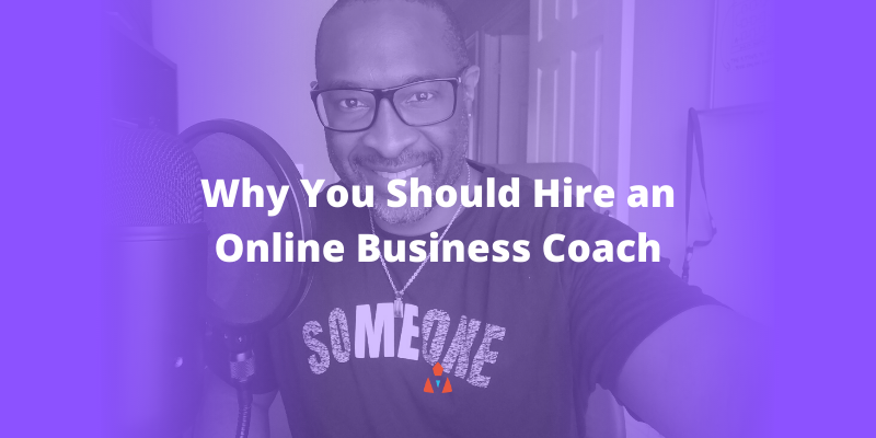 Why You Should Hire an Online Business Coach